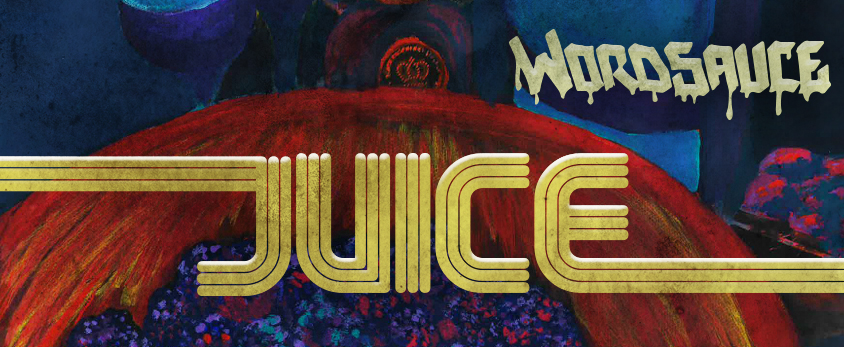 New Wordsauce album JUICE now available